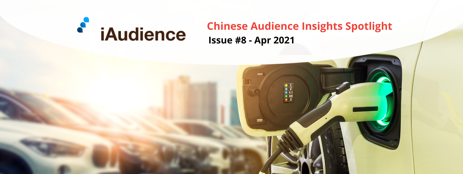 iAudience Insights Spotlight – Issue #8: The Bright Future of China's Vast and Growing Electric Vehicle Market